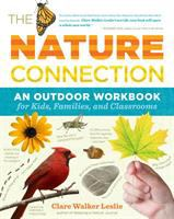 The Nature Connection : An Outdoor Workbook for Kids, Families, and Classrooms