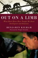 Out on a limb : what black bears taught me about intelligence and intuition