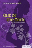 Out of the dark : coping with emotional challenges