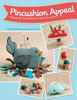 Pincushion appeal : patterns for pincushions to make you smile