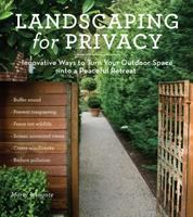 Landscaping for privacy : innovative ways to turn your outdoor space into a peaceful retreat