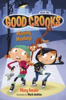 Good crooks. Book one, Missing monkey!