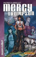 Patricia Briggs' Mercy Thompson. Moon called. Volume one