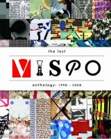 The last vispo anthology : visual poetry, 1998-2008