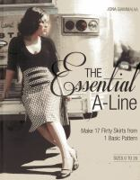 The essential A-line : make 17 flirty skirts from 1 basic pattern, sizes 0 to 20