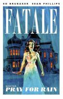 Fatale. Book Four, Pray for rain
