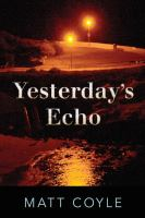 Yesterday's echo : a novel
