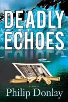 Deadly echoes : a novel
