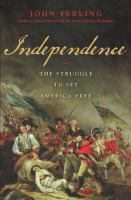 Independence : the struggle to set America free