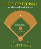 Flip flop fly ball : an infographic baseball adventure
