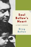 Saul Bellow's heart : a son's memoir