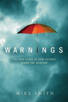 Warnings : the true story of how science tamed the weather