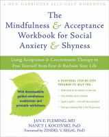 The mindfulness & acceptance workbook for social anxiety & shyness : using acceptance & commitment therapy to free yourself from fear & reclaim your life