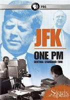 Secrets of the dead. JFK : One pm central standard time.