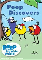 Peep and the big wide world peep discovers