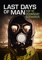 Last days of man : top ten doomsday scenarios