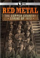 Red metal - the copper country strike of 1913