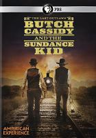 Butch Cassidy and the Sundance Kid : the last outlaws