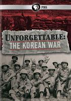 Unforgettable the Korean War