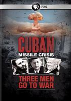 Cuban missile crisis three men go to war