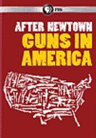 After Newtown : guns in America