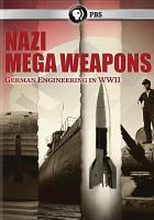 Nazi mega weapons : German engineering in WWII.