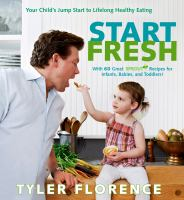 Start fresh : your child's jump start to lifelong healthy eating