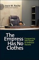The empress has no clothes : conquering self-doubt to embrace success
