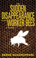 The sudden disappearance of the worker bees : a Commissario Simona Tavianello mystery
