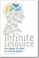 The infinite resource : the power of ideas on a finite planet