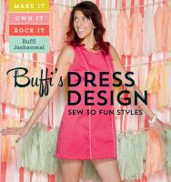 Buffi's dress design : sew 30 fun styles