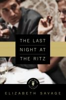 The last night at the Ritz : a novel