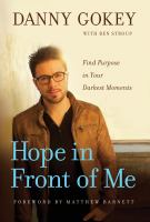 Hope in front of me : find purpose in your darkest moments