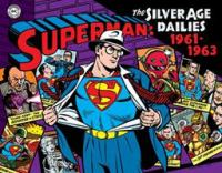 Superman : The Silver Age Newspaper Dailies: 1961-1963