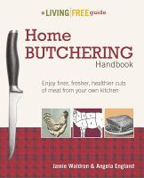 Home Butchering Handbook : A Living Free Guide