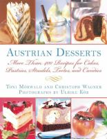 Austrian desserts : over 400 cakes, pastries, strudels, tortes, and candies