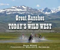 Great ranches of today's wild West : a horseman's photographic journey across the American West
