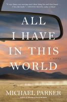 All I have in this world : a novel