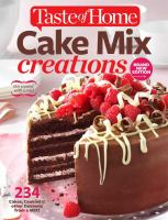 Taste of Home Cake Mix Creations : 234 Delightful Treats That Start With a Mix