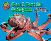 Giant Pacific octopus : the world's largest octopus