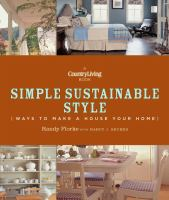 Country living simple sustainable style : (ways to make a house your home)