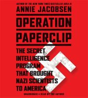 Operation Paperclip the secret intelligence program to bring Nazi scientists to America