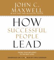 How successful people lead [taking your influence to the next level]