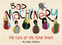 Bad machinery. The Case of the Team Spirit [1], The case of the team spirit