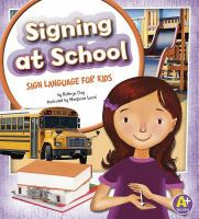 Signing at school : sign language for kids