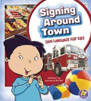 Signing around town : sign language for kids