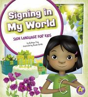 Signing in my world : sign language for kids
