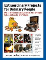 Extraordinary projects for ordinary people : do it yourself ideas from the people who actually do them