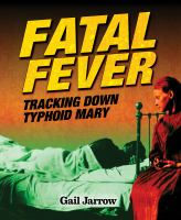 Fatal fever : tracking down Typhoid Mary