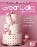 Great cake decorating : sweet designs for cakes & cupcakes